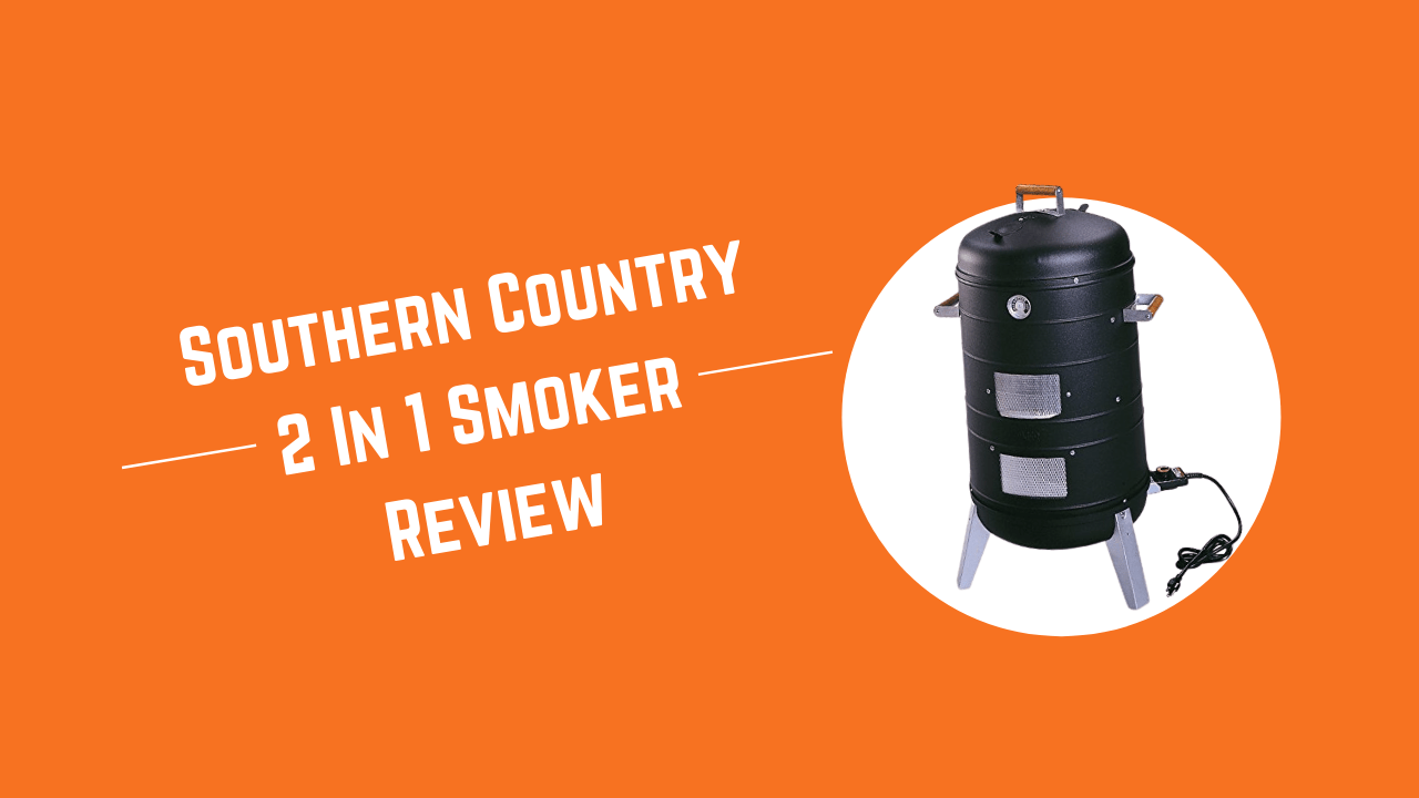 Southern Country 2 In 1 Smoker Review